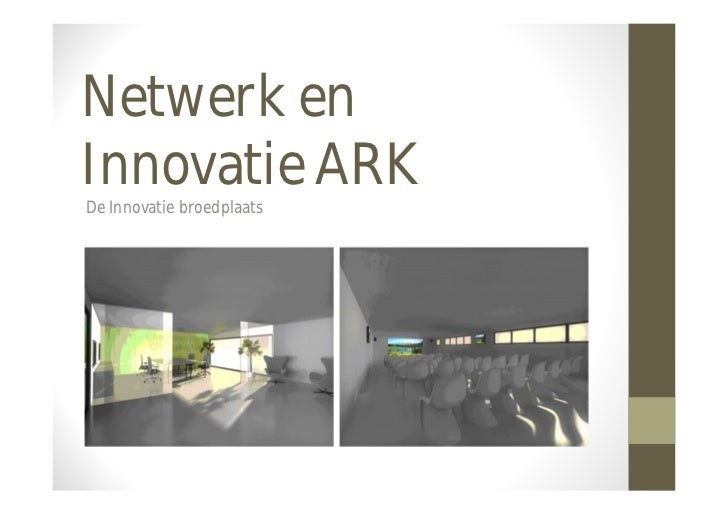 Netwerk enInnovatie ARKDe Innovatie broedplaats
