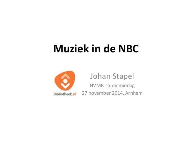 Muziek in de NBC  Johan Stapel  NVMB-studiemiddag  27 november 2014, Arnhem