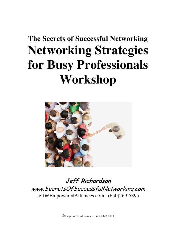 The Secrets of Successful Networking<br />Networking Strategies for Busy Professionals Workshop<br />Jeff Richardson <br /...