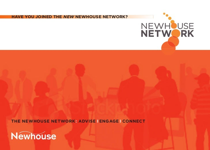 HAVE YOU JOINED THE NEW NEWHOUSE NETWORK?THE NEWHOUSE NETWORK: ADVISE I ENGAGE I CONNECT