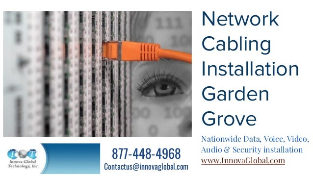 Network Cabling Installation Garden Grove Nationwide Data, Voice, Video, Audio & Security installation www.InnovaGlobal.co...