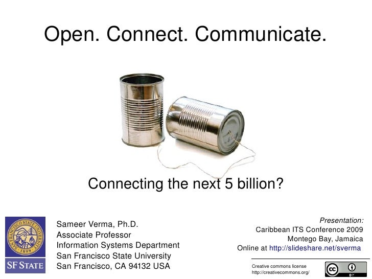 Open. Connect. Communicate.                 Connecting the next 5 billion?                                                ...