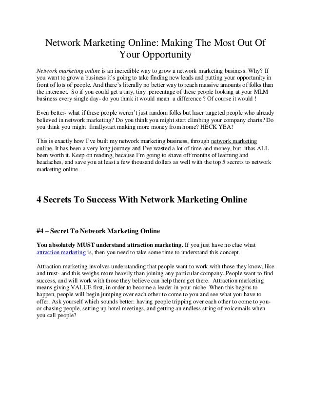 Network Marketing Online: Making The Most Out Of                   Your OpportunityNetwork marketing online is an incredib...