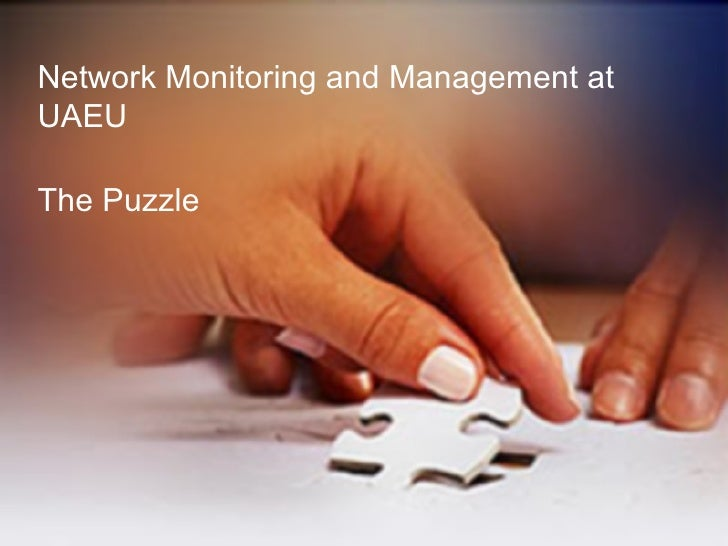Network Monitoring and Management at UAEU  The Puzzle