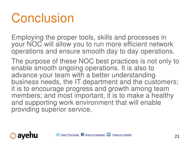 ConclusionEmploying the proper tools, skills and processes inyour NOC will allow you to run more efficient networkoperatio...