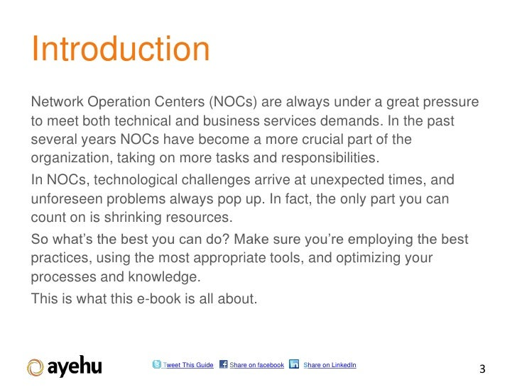 IntroductionNetwork Operation Centers (NOCs) are always under a great pressureto meet both technical and business services...