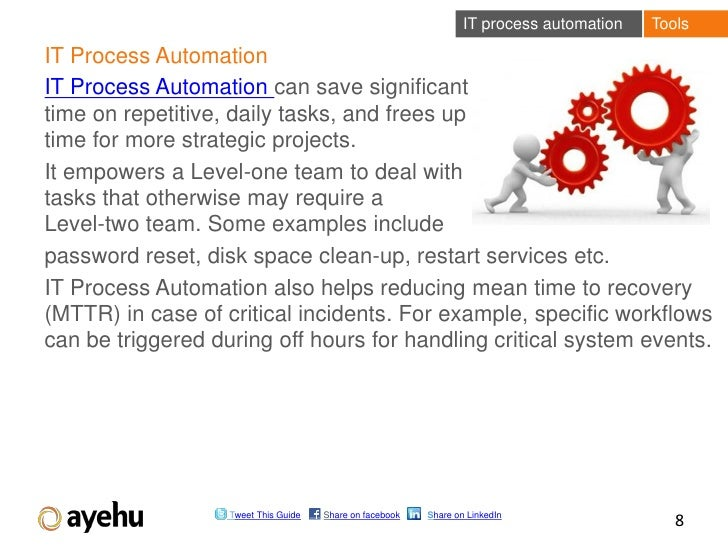 IT process automation   ToolsIT Process AutomationIT Process Automation can save significanttime on repetitive, daily task...