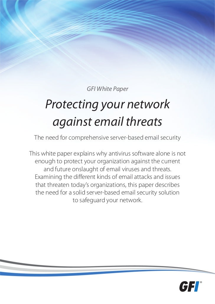 GFI White Paper      Protecting your network       against email threats The need for comprehensive server-based email sec...