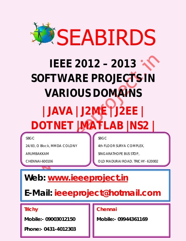 SEABIRDS      IEEE 2012 – 2013   SOFTWARE PROJECTS IN     VARIOUS DOMAINS    | JAVA | J2ME | J2EE |   DOTNET |MATLAB |NS2 ...
