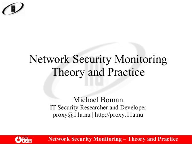 Network Security Monitoring – Theory and Practice Network Security Monitoring Theory and Practice Michael Boman IT Securit...