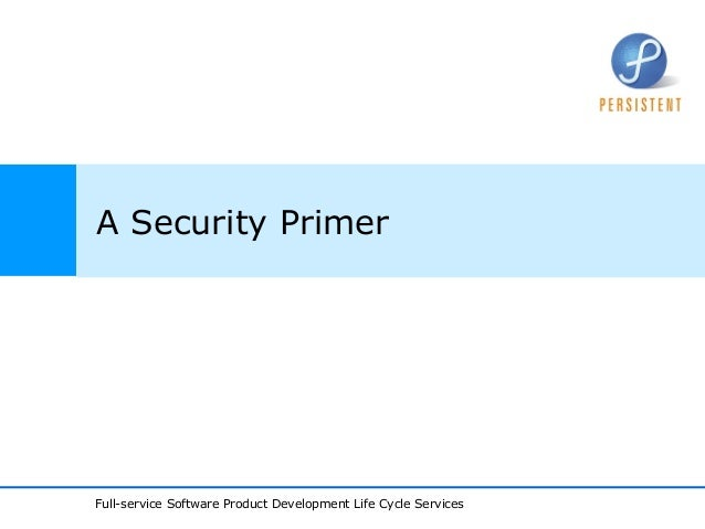 Full-service Software Product Development Life Cycle ServicesA Security Primer