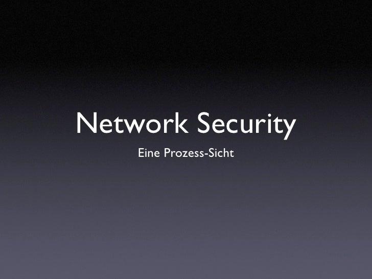 Network Security     Eine Prozess-Sicht