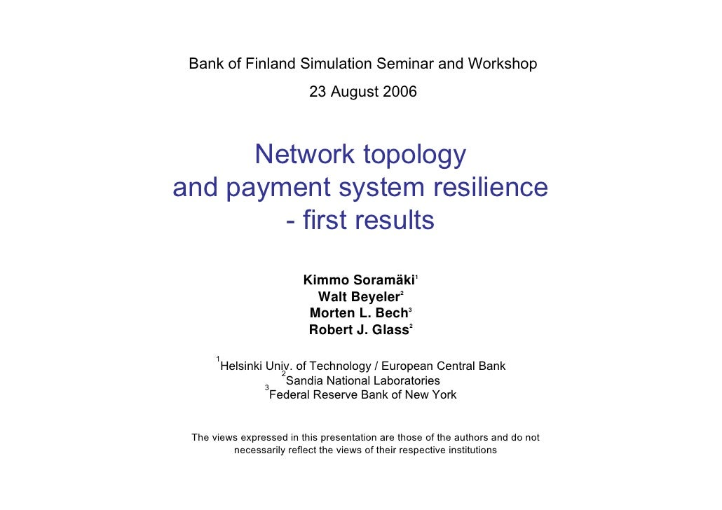 Bank of Finland Simulation Seminar and Workshop                           23 August 2006          Network topology and pay...
