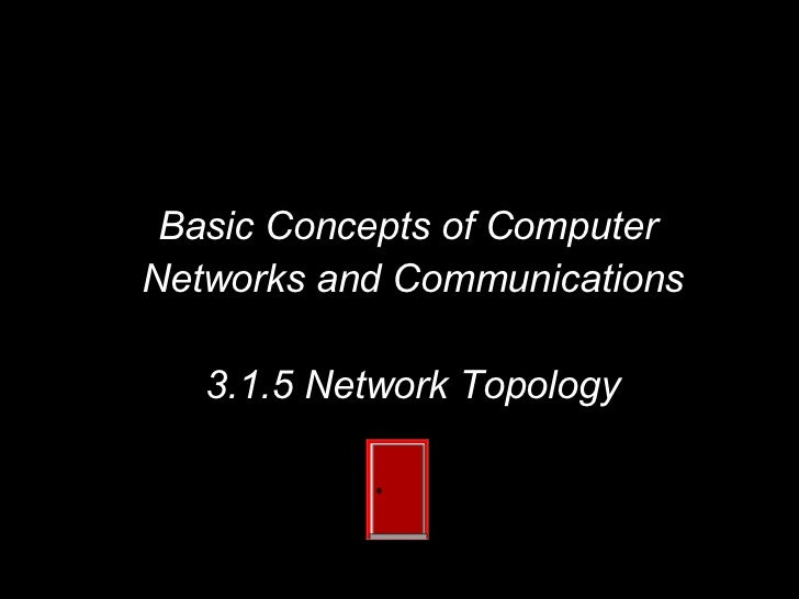 Basic Concepts of Computer  Networks and Communications 3.1.5 Network Topology