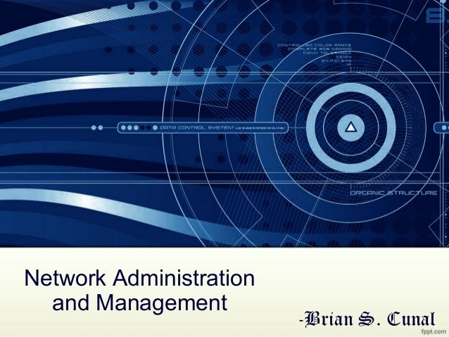 Network Administration and Management -Brian S. Cunal