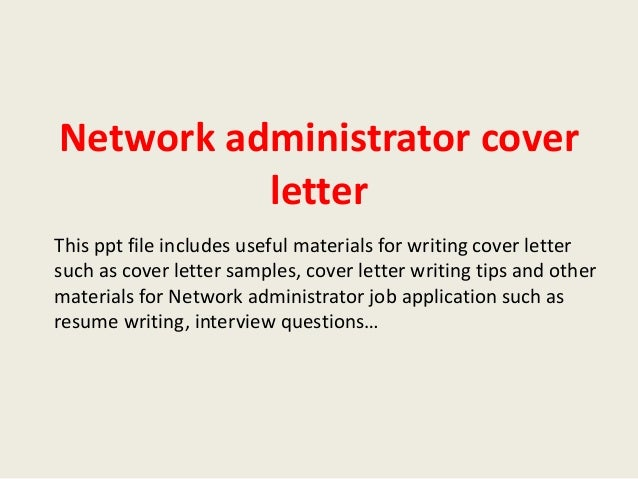 Cover Letter For Network Administrator Job. Network Administrator Cover  Letter .