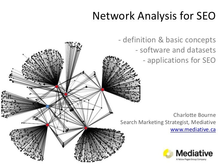Network Analysis for SEO- definition & basic concepts- software and datasets- applications for SEOCharlotte BourneSearch M...