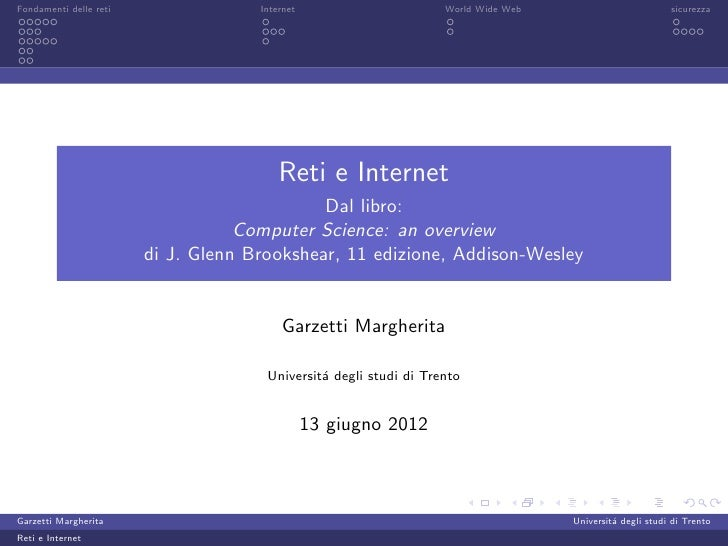 Fondamenti delle reti                Internet                      World Wide Web                         sicurezza       ...