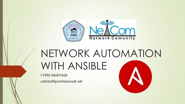 NETWORK AUTOMATION WITH ANSIBLE I PUTU HARIYADI admin@iputuhariyadi.net