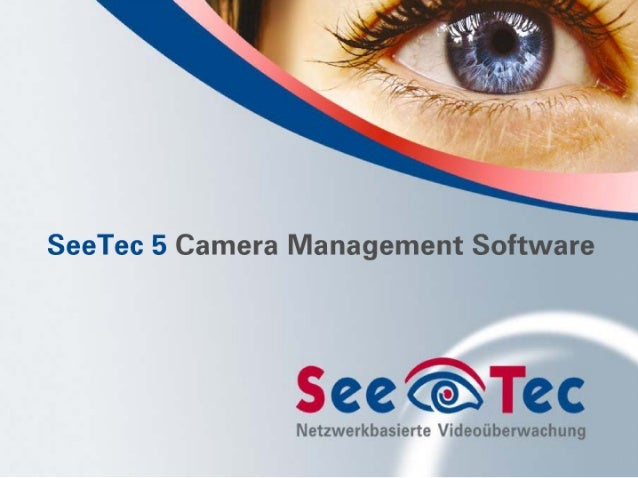 Network-based Video Surveillance with SeeTec 5