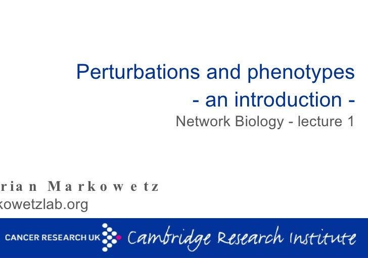 Perturbations and phenotypes - an introduction - Network Biology - lecture 1