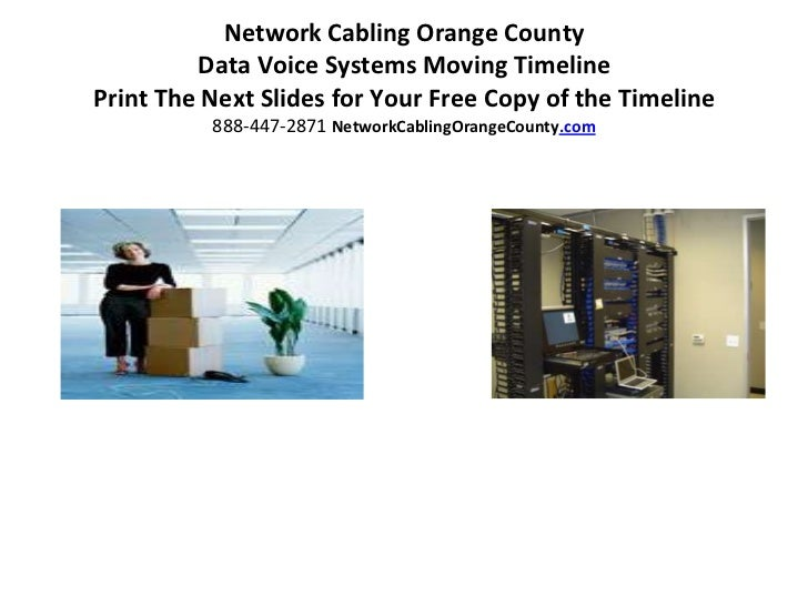 Network Cabling Orange County         Data Voice Systems Moving TimelinePrint The Next Slides for Your Free Copy of the Ti...