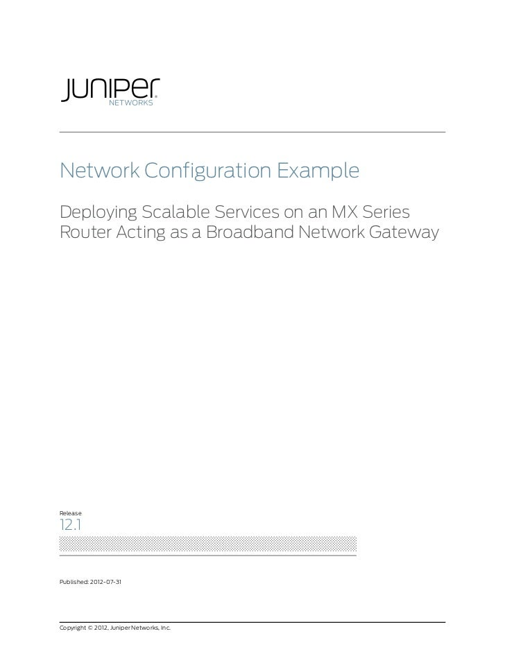 Network Configuration Example: Deploying Scalable Services on an MX Series Router Acting as a Broadband Network Gateway