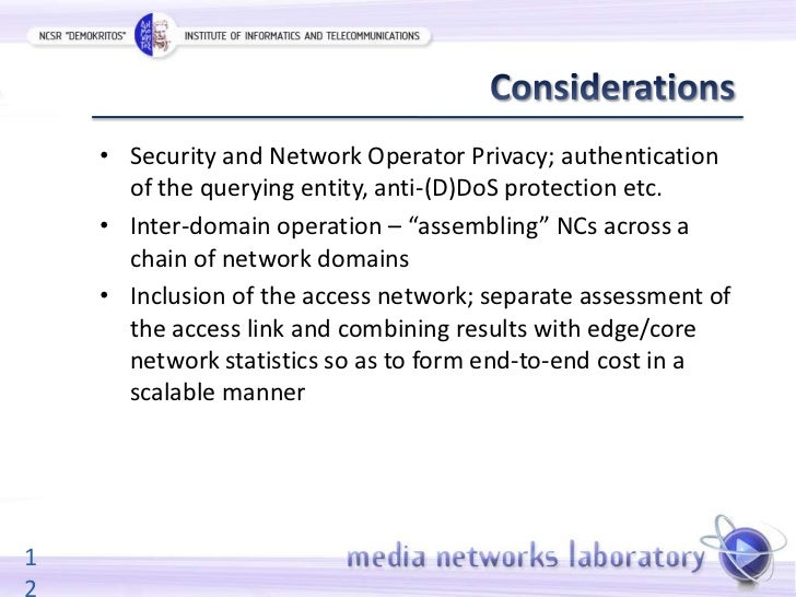 • Security and Network Operator Privacy; authentication      of the querying entity, anti-(D)DoS protection etc.    • Inte...