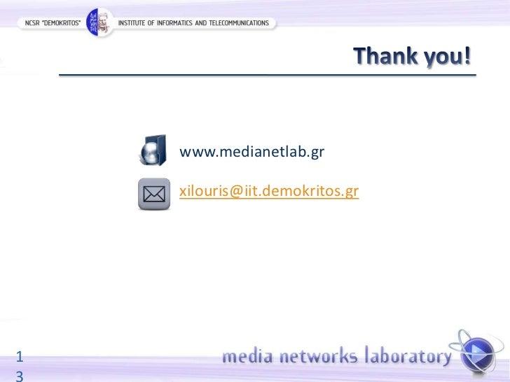 www.medianetlab.gr    xilouris@iit.demokritos.gr1