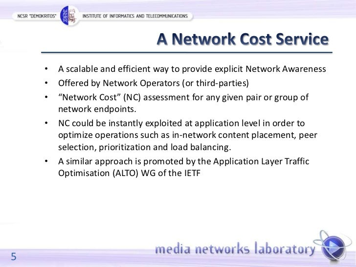 • A scalable and efficient way to provide explicit Network Awareness    • Offered by Network Operators (or third-parties) ...