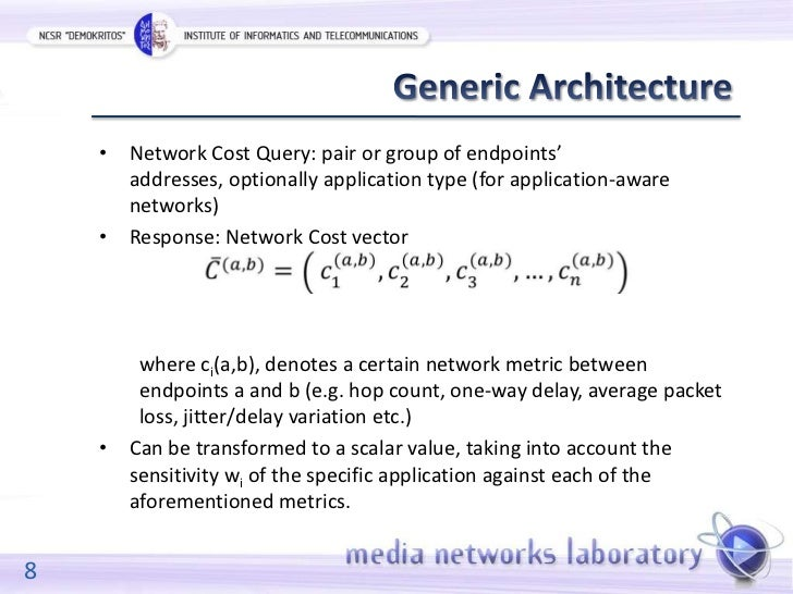 • Network Cost Query: pair or group of endpoints'      addresses, optionally application type (for application-aware      ...