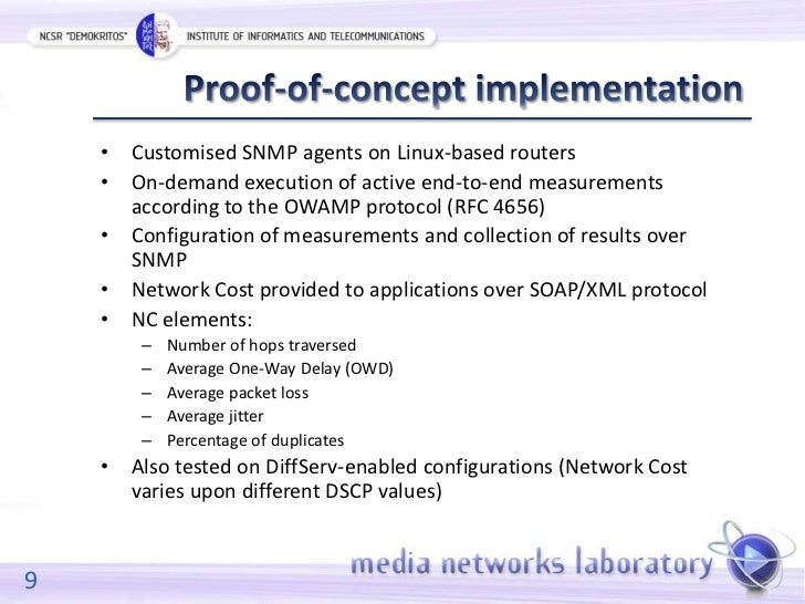 • Customised SNMP agents on Linux-based routers    • On-demand execution of active end-to-end measurements      according ...