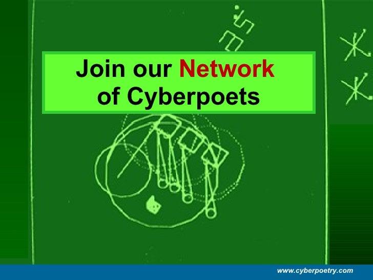 Join our  Network   of Cyberpoets www.cyberpoetry.com