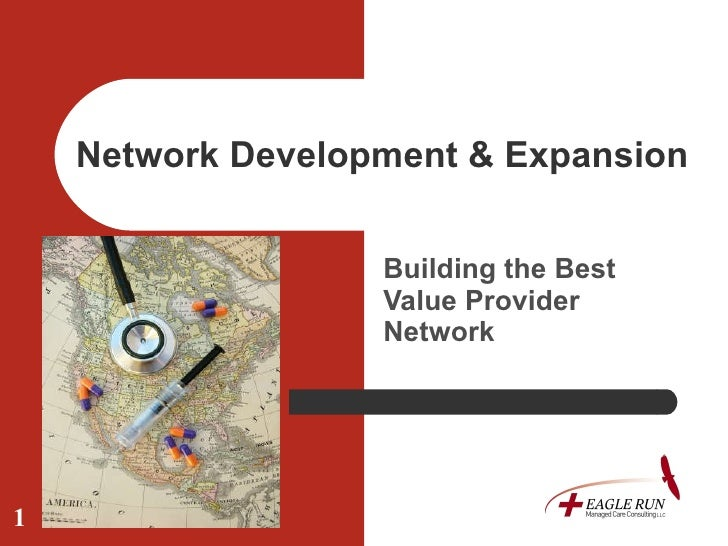 Network Development & Expansion Building the Best Value Provider Network