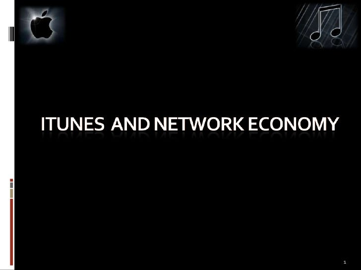 Itunes  and network economy<br />1<br />
