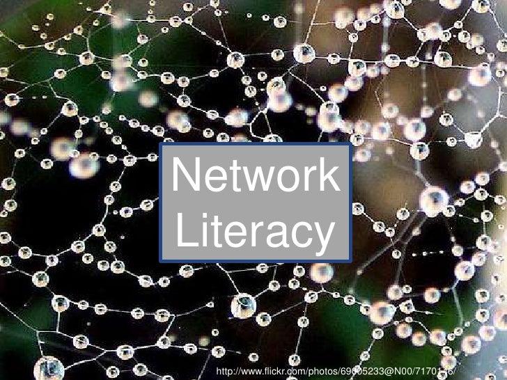 Network Literacy<br />http://www.flickr.com/photos/69005233@N00/7170146/<br />