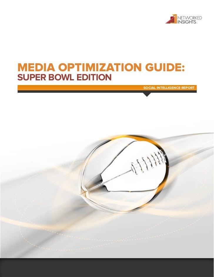 MEDIA OPTIMIZATION GUIDE:SUPER BOWL EDITION                     SOCIAL INTELLIGENCE REPORT