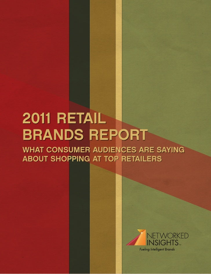 2011 RETAILBRANDS REPORTWHAT CONSUMER AUDIENCES ARE SAYINGABOUT SHOPPING AT TOP RETAILERS