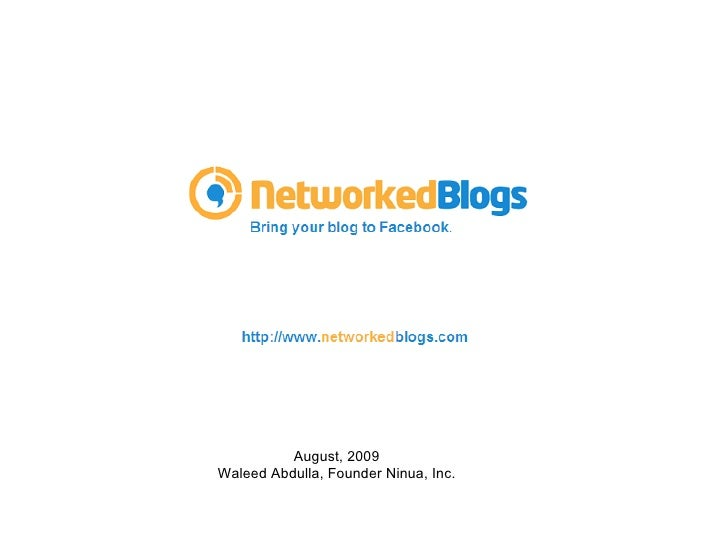 August, 2009 Waleed Abdulla, Founder Ninua, Inc.