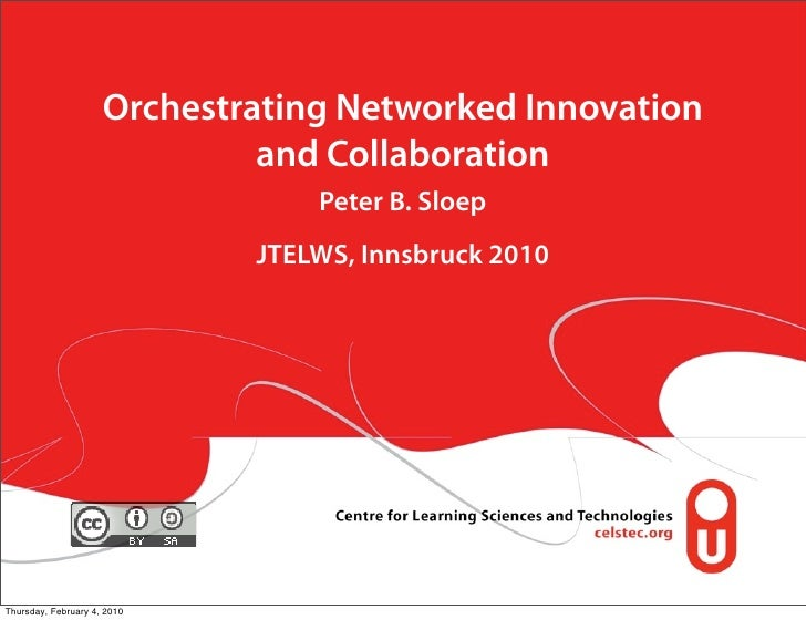 Orchestrating Networked Innovation                               and Collaboration                                  Peter ...