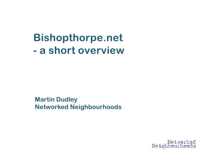 Bishopthorpe.net - a short overview    Martin Dudley Networked Neighbourhoods