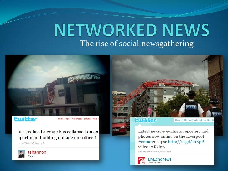 NETWORKED NEWS<br />The rise of social newsgathering <br />
