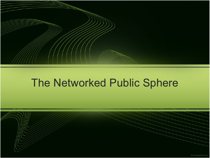 The Networked Public Sphere