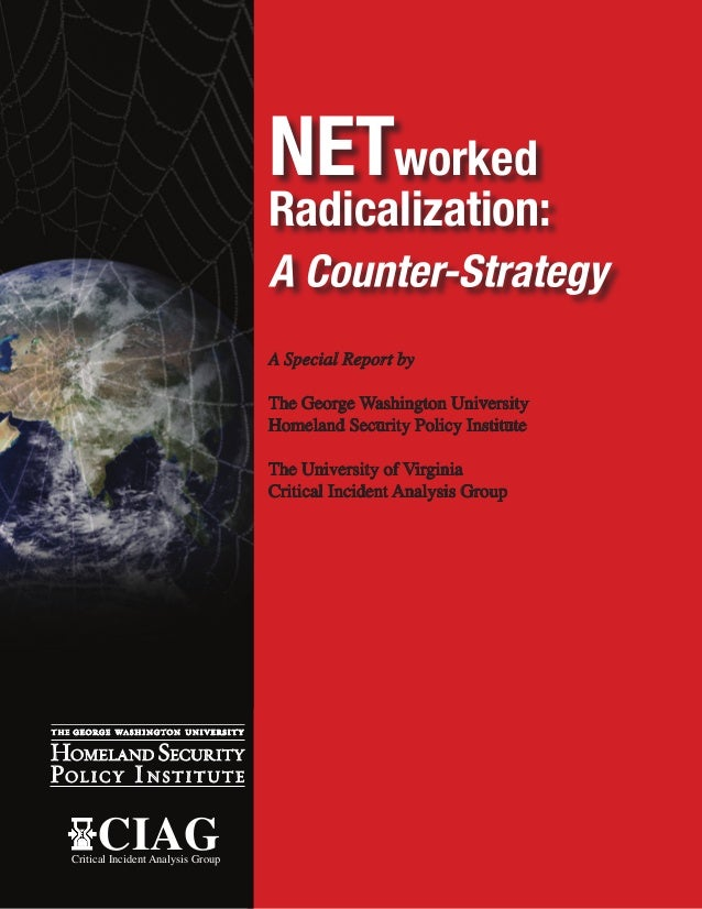NETworked                                     Radicalization:                                     A Special Report by     ...