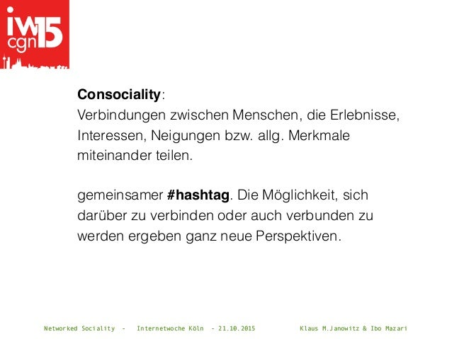 Networked Sociality - Internetwoche Köln - 21.10.2015 Klaus M.Janowitz & Ibo MazariNetworked Sociality - Internetwoche Köl...