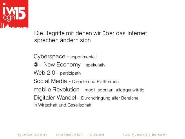 Networked Sociality - Internetwoche Köln - 21.10.2015 Klaus M.Janowitz & Ibo Mazari Cyberspace - experimentell @ - New Eco...