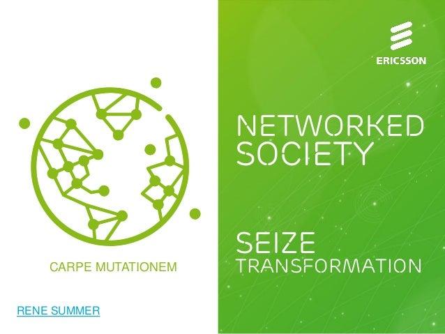 Networked Society Seize Transformation RENE SUMMER CARPE MUTATIONEM