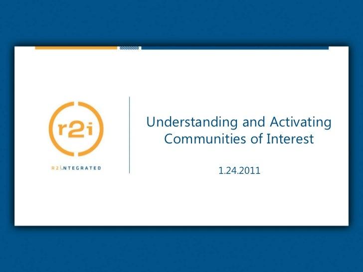 Understanding and Activating Communities of Interest<br />1.24.2011<br />