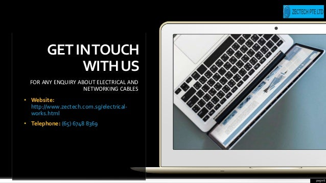 page 6 GETINTOUCH WITHUS FOR ANY ENQUIRY ABOUT ELECTRICAL AND NETWORKING CABLES • Website: http://www.zectech.com.sg/elect...