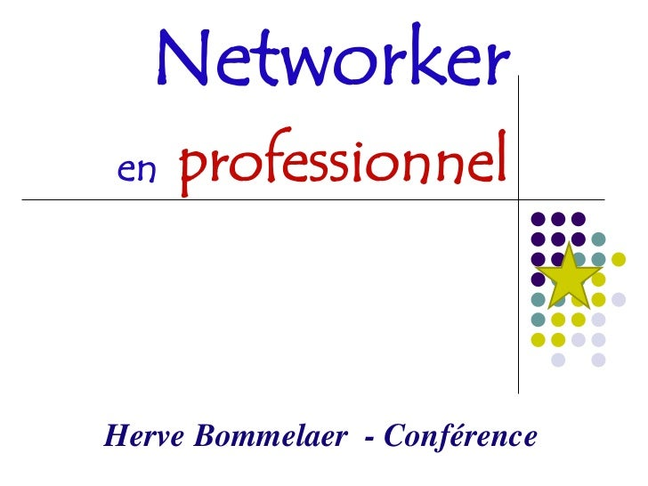 Networkeren   professionnelHerve Bommelaer - Conférence